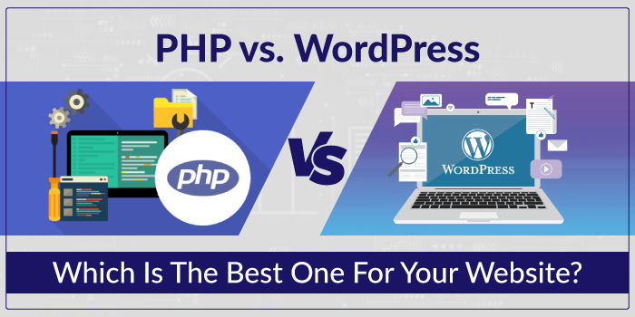 PHP vs WordPress: Which is the best one for your website?